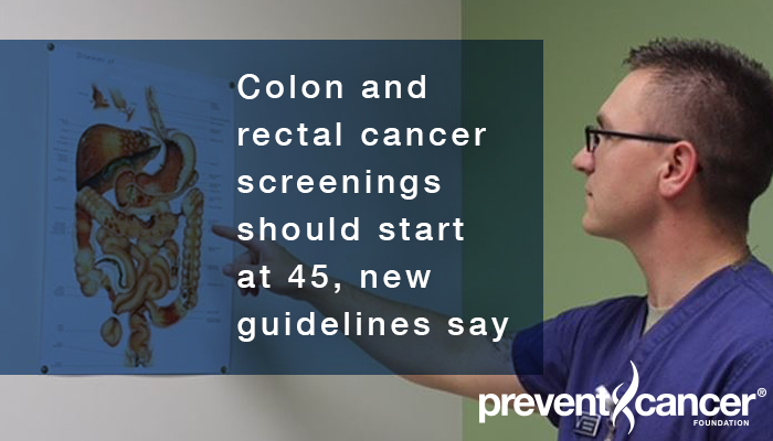 Colon and rectal screenings should begin at 45, new guidelines say