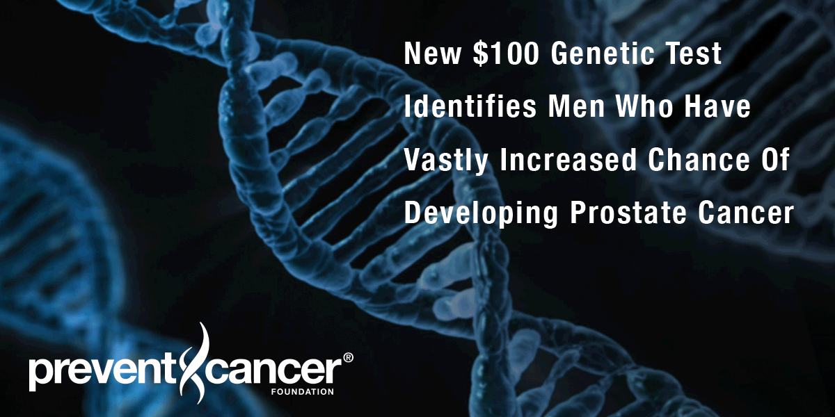 New $100 genetic test identifies men who have vastly increased chance of developing prostate cancer