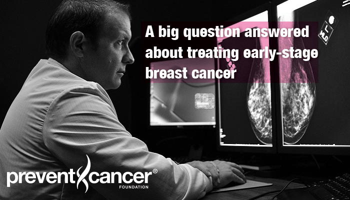 A big question answered about treating early-stage breast cancer