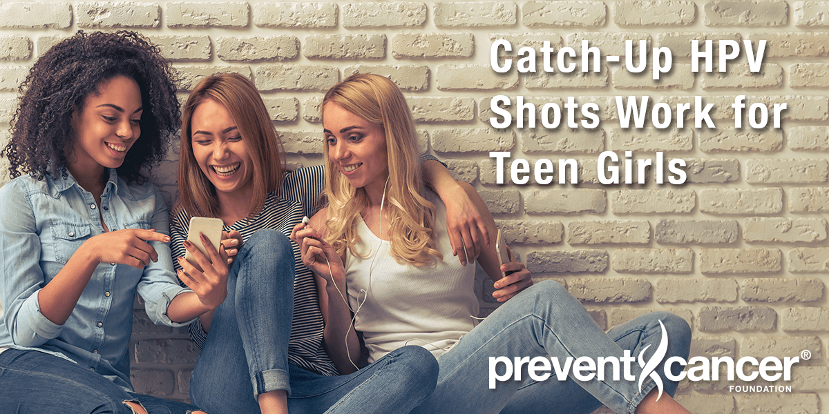 Catch-up HPV shots work for teen girls