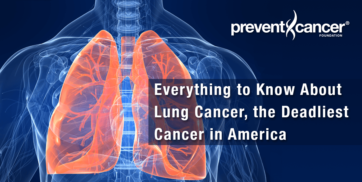 Everything to Know About Lung Cancer, the Deadliest Cancer in America