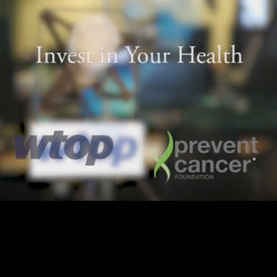 Image for Invest in Your Health – WTOP interviews Carolyn Aldige and Dr. Jim Mulshine of the Prevent Cancer Foundation