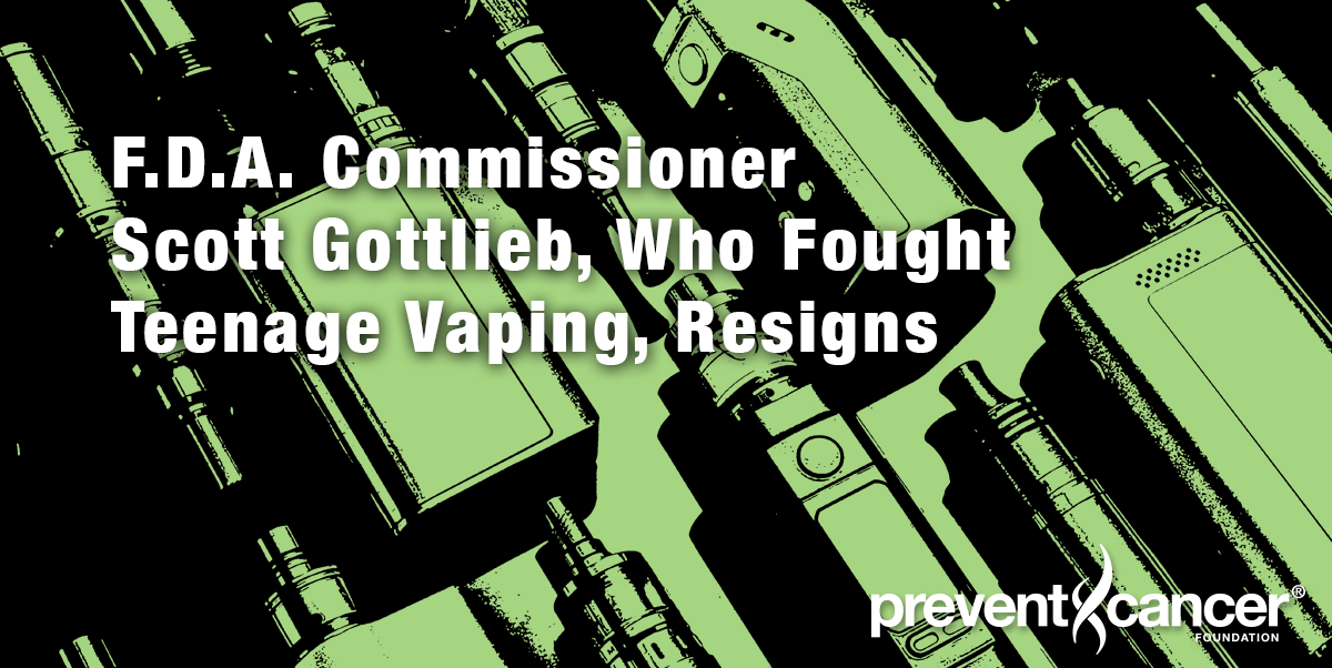 F.D.A. Commissioner Scott Gottlieb, Who Fought Teenage Vaping, Resigns