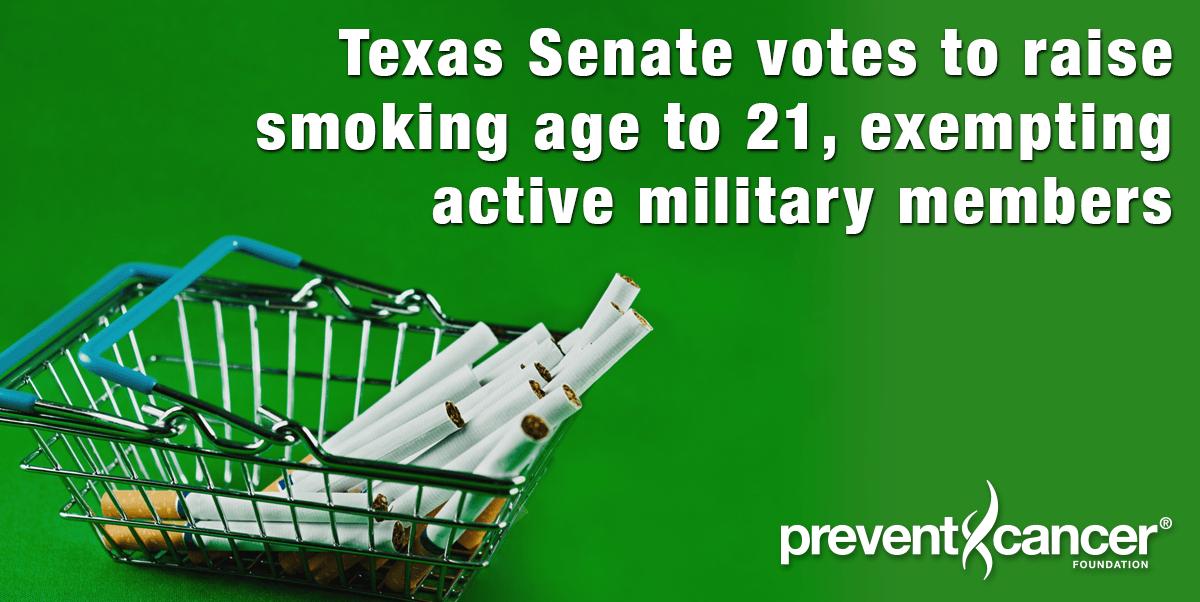Texas Senate votes to raise smoking age to 21, exempting active military members