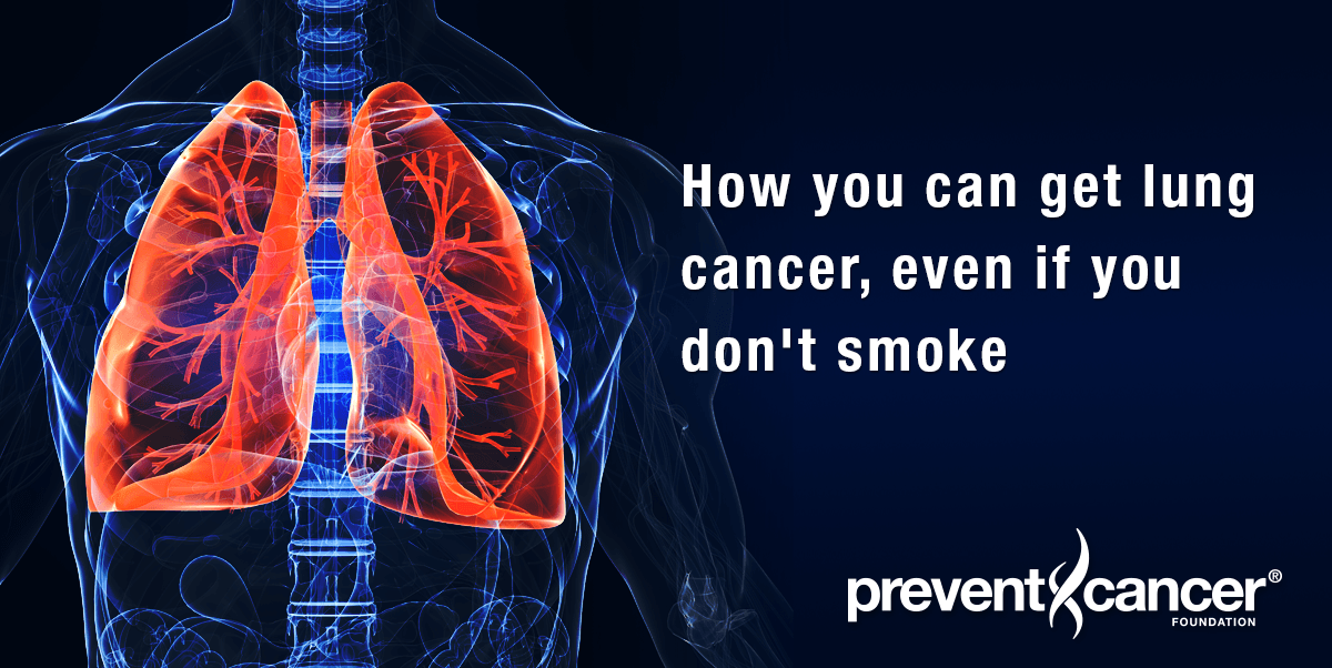 How you can get lung cancer, even if you don't smoke