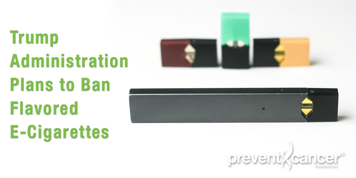 Trump Administration Plans to Ban Flavored E-Cigarettes