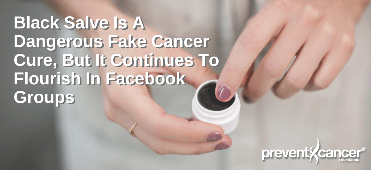 Black Salve Is A Dangerous Fake Cancer Cure, But It Continues to Flourish In Facebook Groups