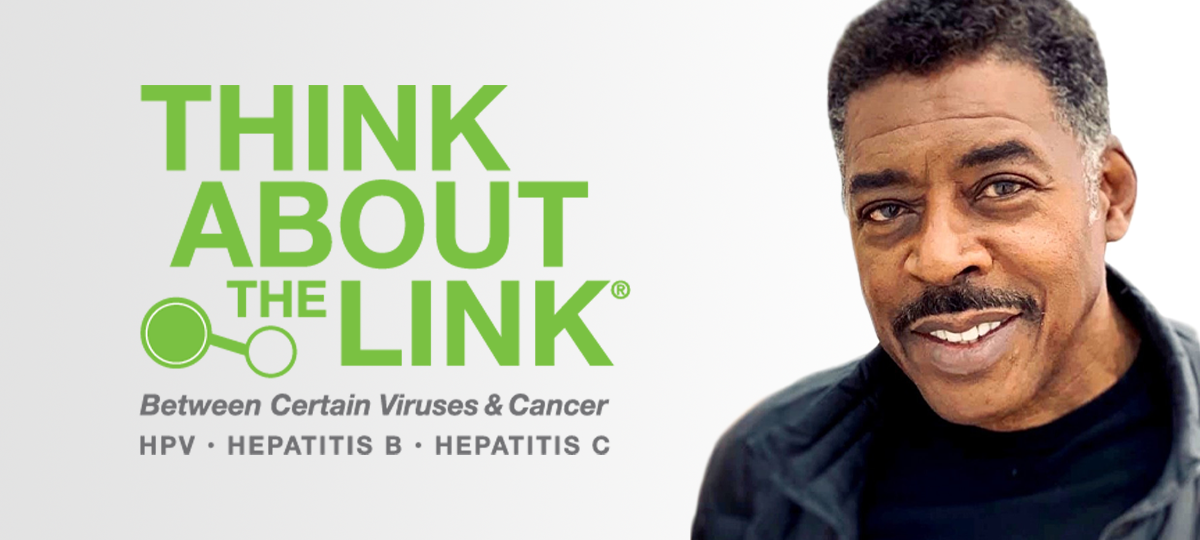 Actor and two-time cancer survivor, Ernie Hudson, is announced as the national spokesperson for the Think About The Link campaign