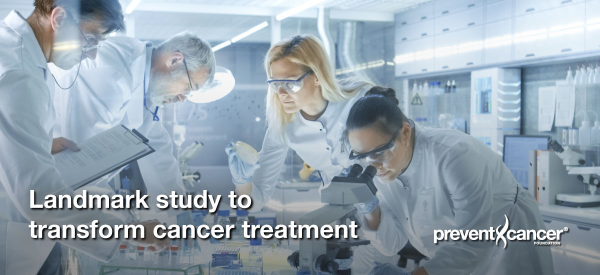 Landmark study to transform cancer treatment
