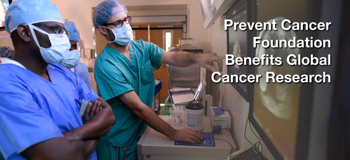 Prevent Cancer Foundation Benefits Global Cancer Research